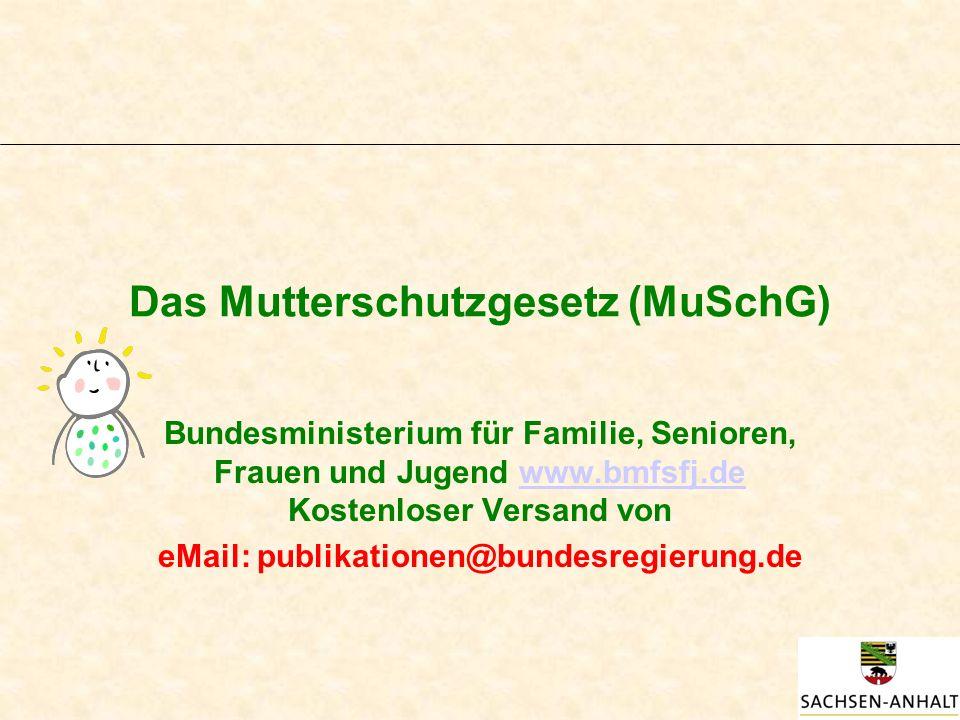 Das Mutterschutzgesetz (MuSchG) Bundesministerium für Familie, Senioren, Frauen und Jugend www.bmfsfj.de Kostenloser Versand vonwww.bmfsfj.de eMail: publikationen@bundesregierung.de