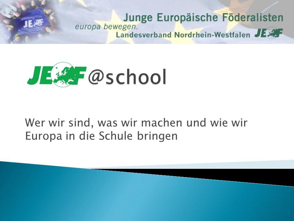 Wer wir sind, was wir machen und wie wir Europa in die Schule bringen