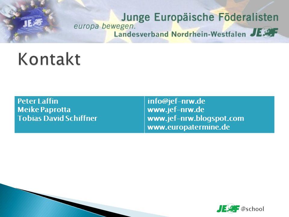 Peter Laffin Meike Paprotta Tobias David Schiffner info@jef-nrw.de www.jef-nrw.de www.jef-nrw.blogspot.com www.europatermine.de @school