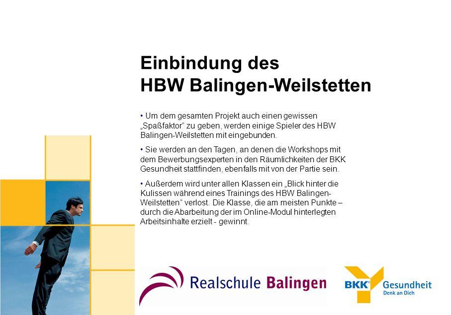 Einbindung des HBW Balingen-Weilstetten Um dem gesamten Projekt auch einen gewissen Spaßfaktor zu geben, werden einige Spieler des HBW Balingen-Weilst