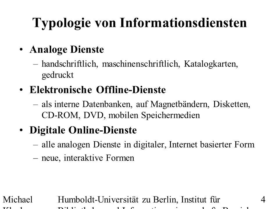 Michael Kluck Mai 2010 Humboldt-Universität zu Berlin, Institut für Bibliotheks- und Informationswissenschaft, Bereich Fernstudium 15