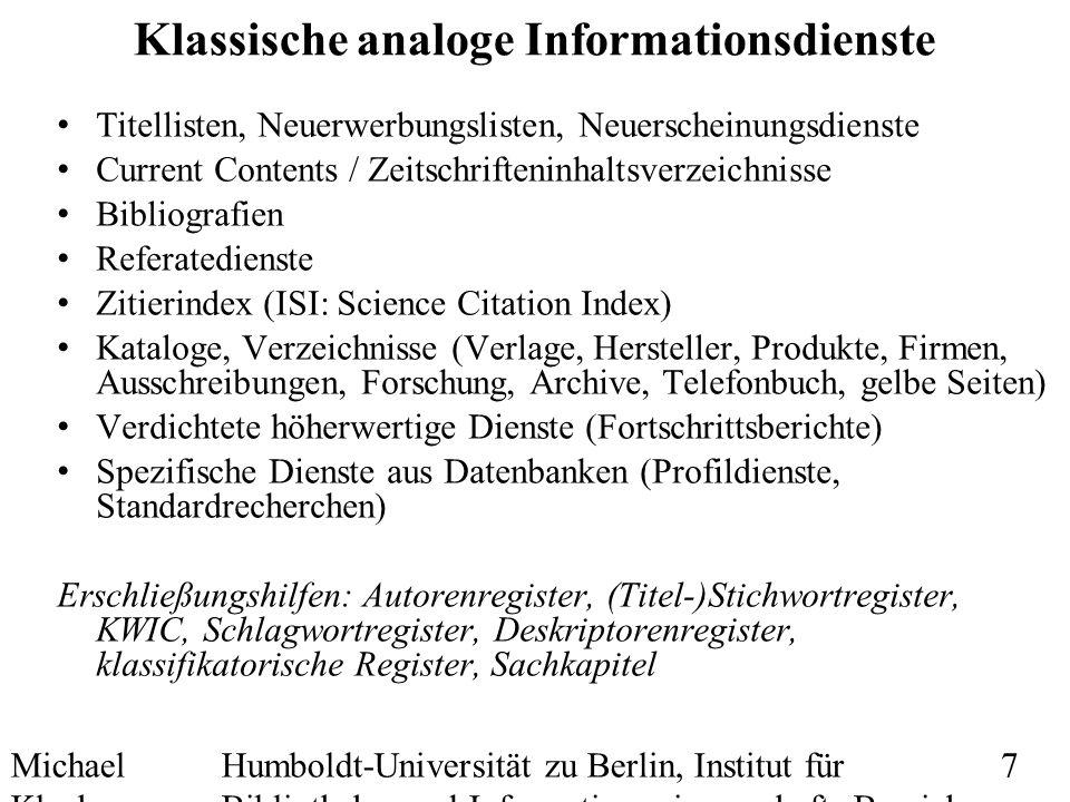 Michael Kluck Mai 2010 Humboldt-Universität zu Berlin, Institut für Bibliotheks- und Informationswissenschaft, Bereich Fernstudium 18
