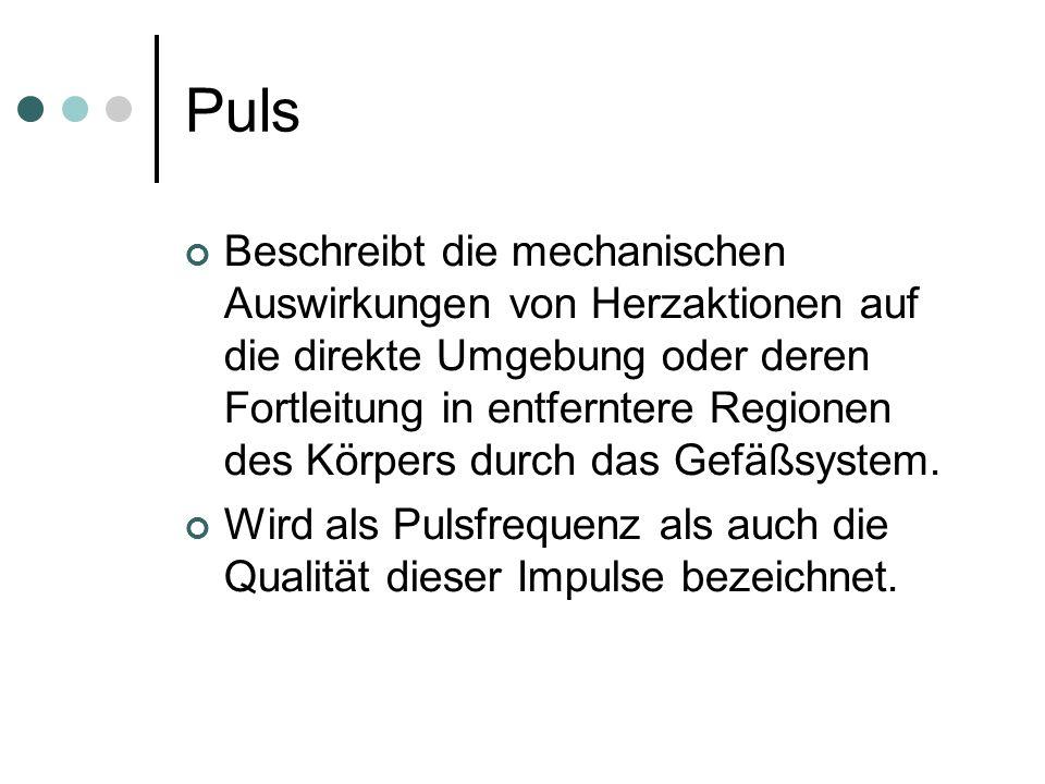 Puls Retrograd (rückwärts, gegen den Blutstrom).Anterograd (vorwärts, mit dem Blutstrom).