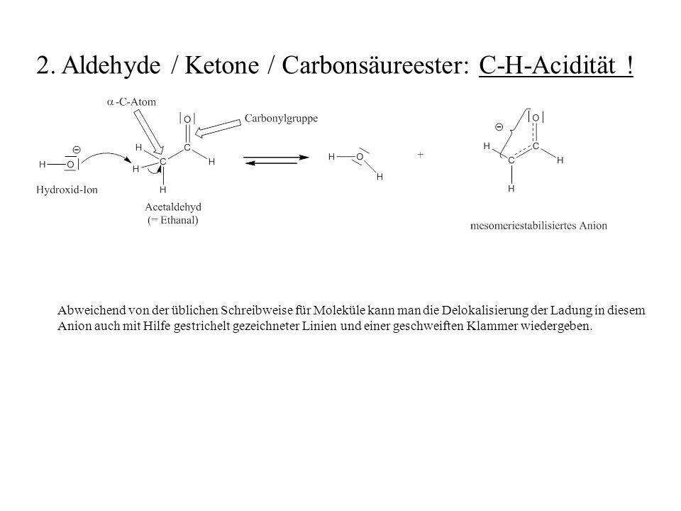Abweichend von der üblichen Schreibweise für Moleküle kann man die Delokalisierung der Ladung in diesem Anion auch mit Hilfe gestrichelt gezeichneter