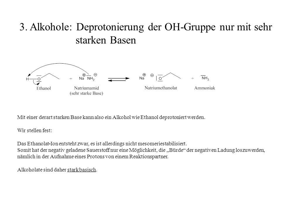 Mit einer derart starken Base kann also ein Alkohol wie Ethanol deprotoniert werden. Wir stellen fest: Das Ethanolat-Ion entsteht zwar, es ist allerdi