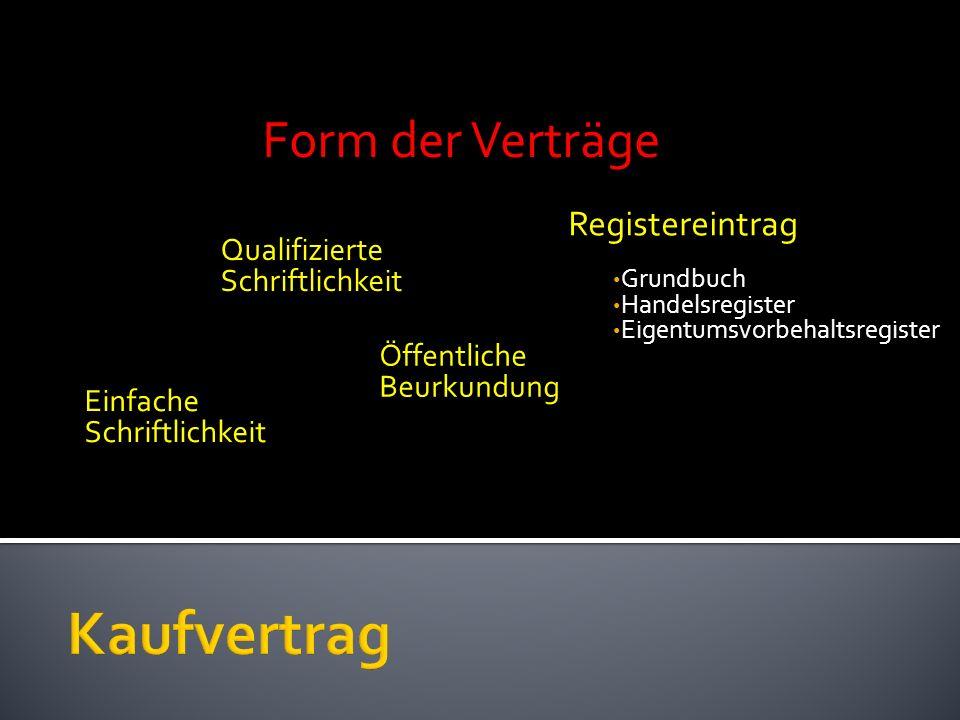 Einfache Schriftlichkeit Form der Verträge Qualifizierte Schriftlichkeit Öffentliche Beurkundung Registereintrag Grundbuch Handelsregister Eigentumsvo
