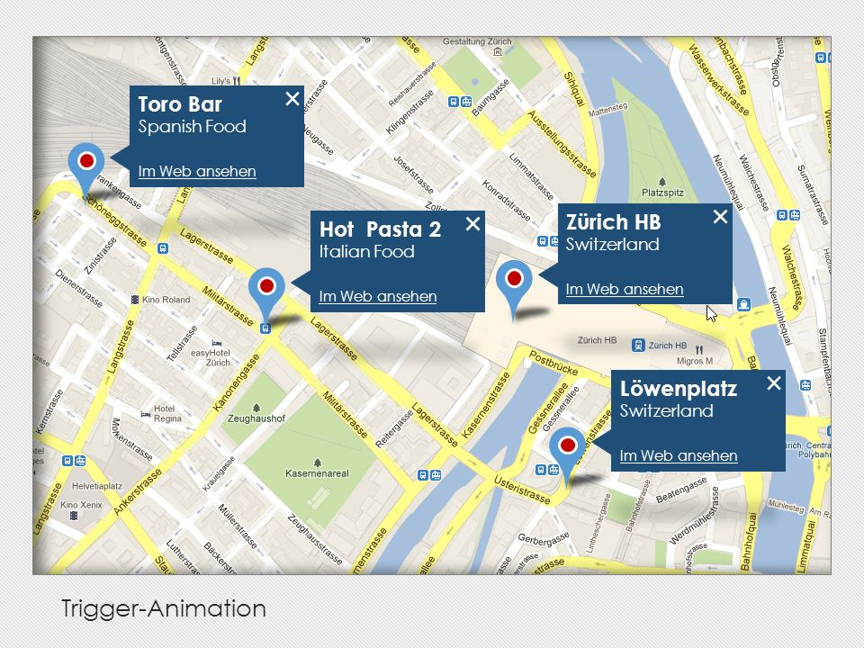 Zürich HB Switzerland Im Web ansehen Löwenplatz Switzerland Im Web ansehen Hot Pasta 2 Italian Food Im Web ansehen Toro Bar Spanish Food Im Web ansehen Trigger-Animation