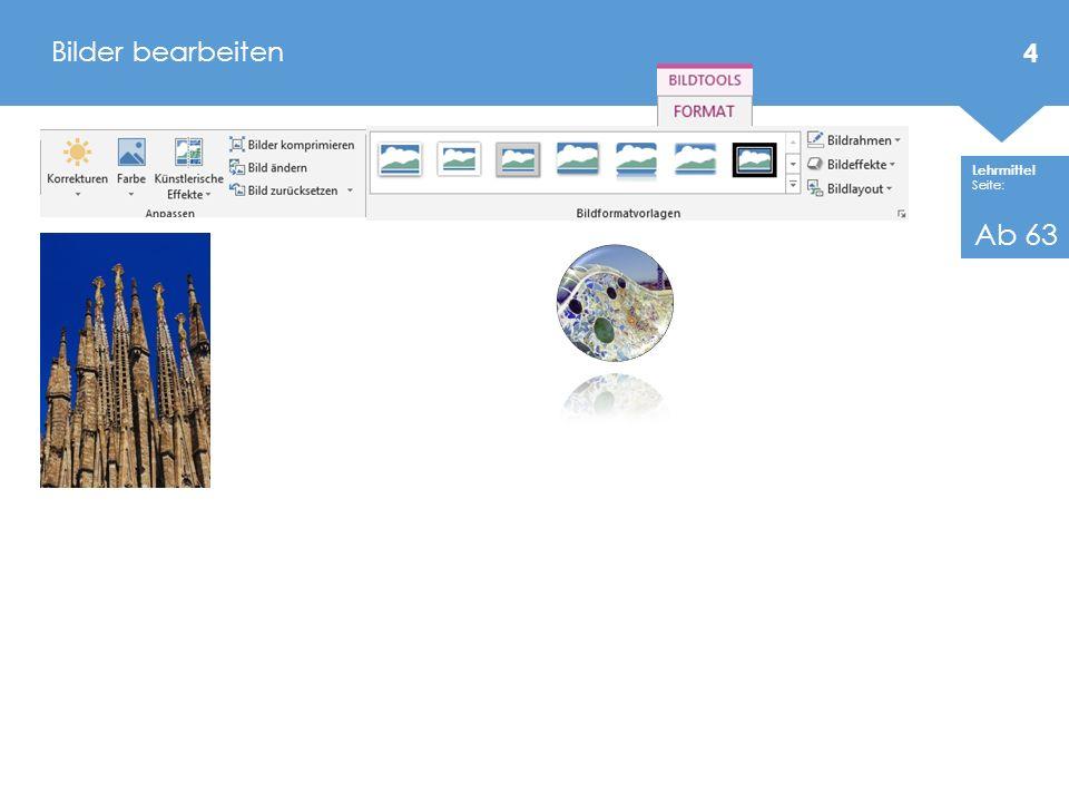 Lehrmittel Seite: Bilder einfügen, anordnen und freistellen 5 k. A.