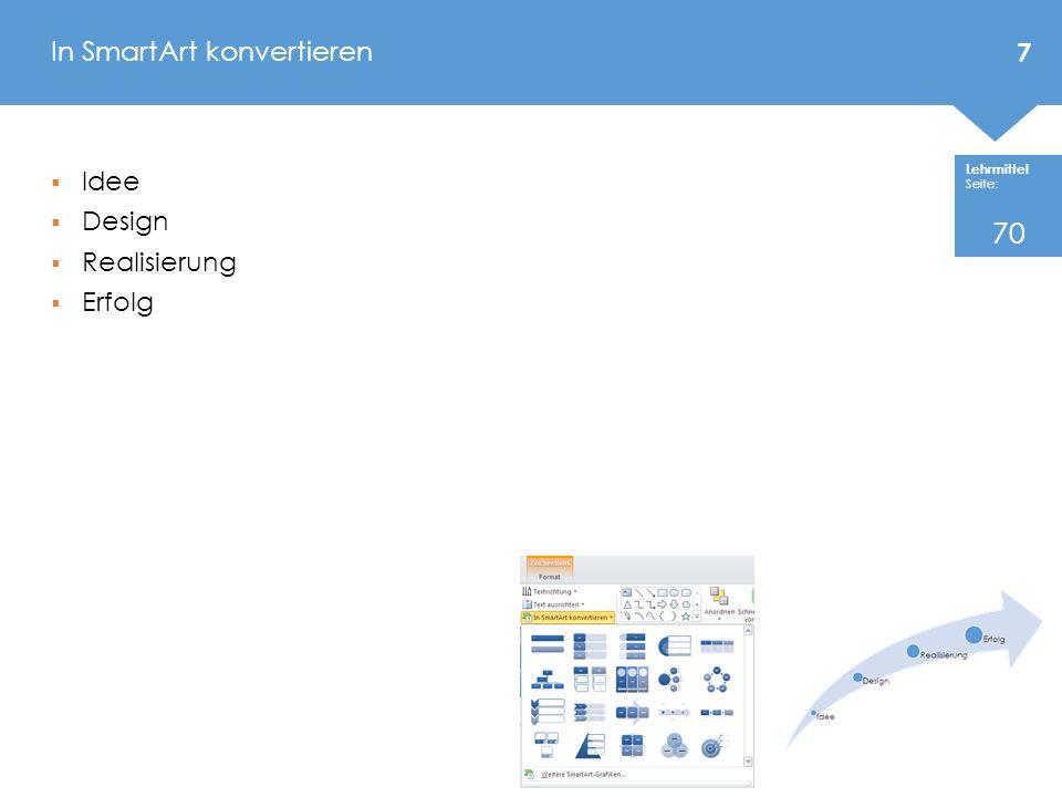 Lehrmittel Seite: In SmartArt konvertieren 7 Idee Design Realisierung Erfolg 70