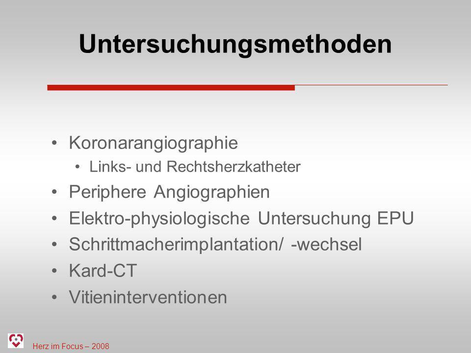Herz im Focus – 2008 Untersuchungsmethoden Koronarangiographie Links- und Rechtsherzkatheter Periphere Angiographien Elektro-physiologische Untersuchu