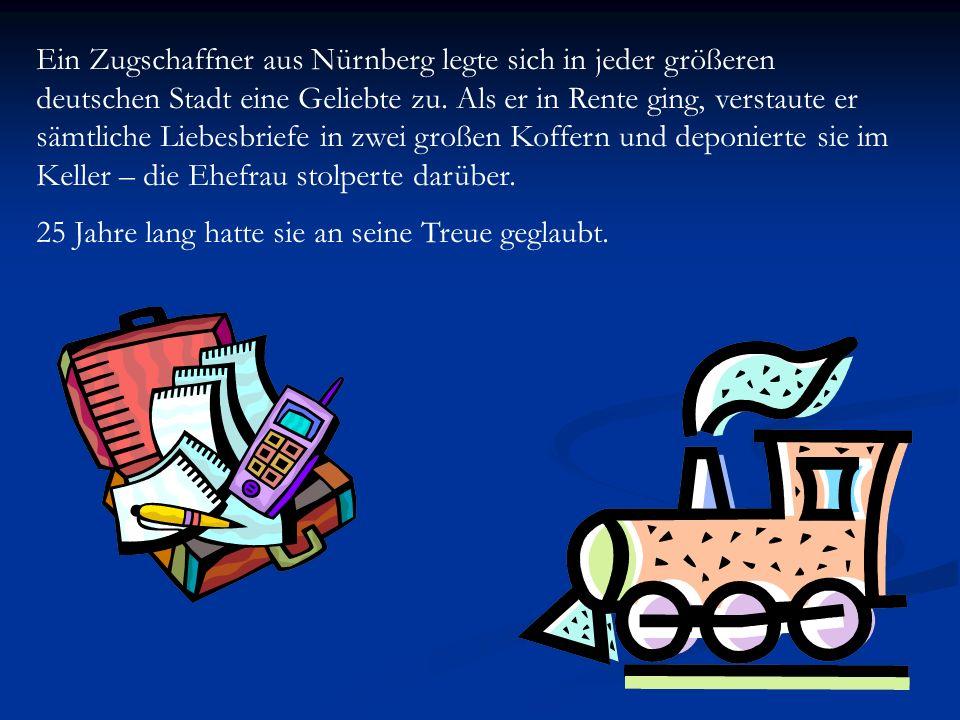 Ein Zugschaffner aus Nürnberg legte sich in jeder größeren deutschen Stadt eine Geliebte zu. Als er in Rente ging, verstaute er sämtliche Liebesbriefe