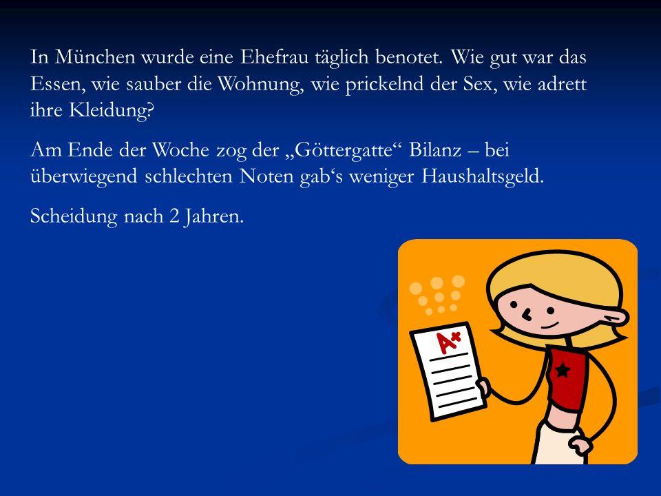 In München wurde eine Ehefrau täglich benotet.