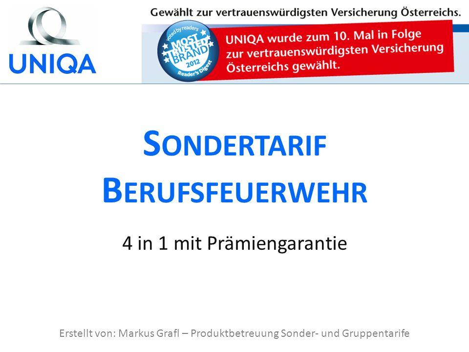 4 in 1 mit Prämiengarantie S ONDERTARIF B ERUFSFEUERWEHR Erstellt von: Markus Grafl – Produktbetreuung Sonder- und Gruppentarife