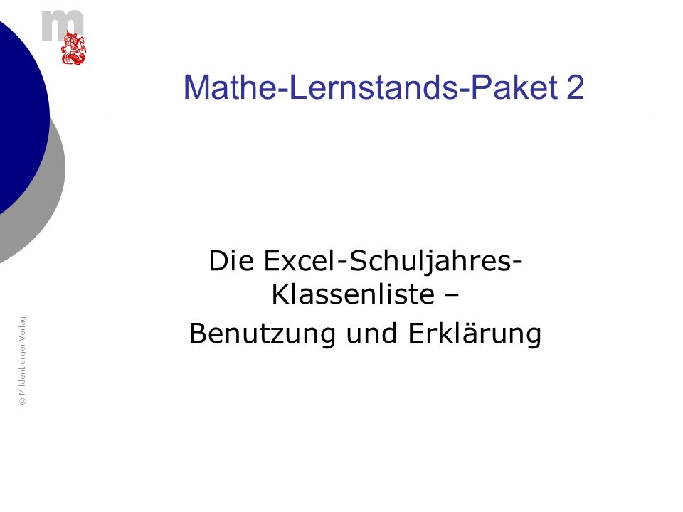 © Mildenberger Verlag 32 MLP 1 – Daten eingeben Aus der Spalte AA auf der Master des Mathe-Lernstands-Pakets 1 braucht man Angabe des Gesamt- Prozent-Werts.