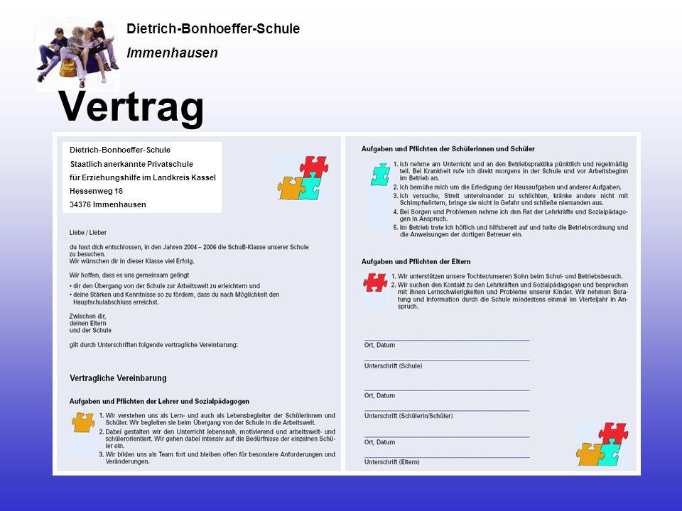 Dietrich-Bonhoeffer-Schule Immenhausen Vertrag Dietrich-Bonhoeffer-Schule Staatlich anerkannte Privatschule für Erziehungshilfe im Landkreis Kassel Hessenweg 16 34376 Immenhausen
