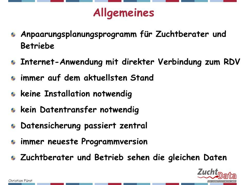 Christian Fürst Allgemeines Anpaarungsplanungsprogramm für Zuchtberater und Betriebe Internet-Anwendung mit direkter Verbindung zum RDV immer auf dem
