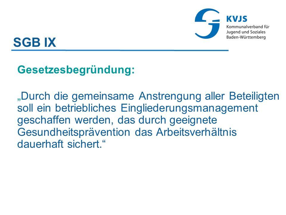 SGB IX Gesetzesbegründung: Durch die gemeinsame Anstrengung aller Beteiligten soll ein betriebliches Eingliederungsmanagement geschaffen werden, das durch geeignete Gesundheitsprävention das Arbeitsverhältnis dauerhaft sichert.