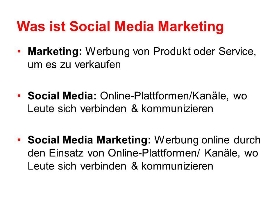 Was ist Social Media Marketing Marketing: Werbung von Produkt oder Service, um es zu verkaufen Social Media: Online-Plattformen/Kanäle, wo Leute sich verbinden & kommunizieren Social Media Marketing: Werbung online durch den Einsatz von Online-Plattformen/ Kanäle, wo Leute sich verbinden & kommunizieren