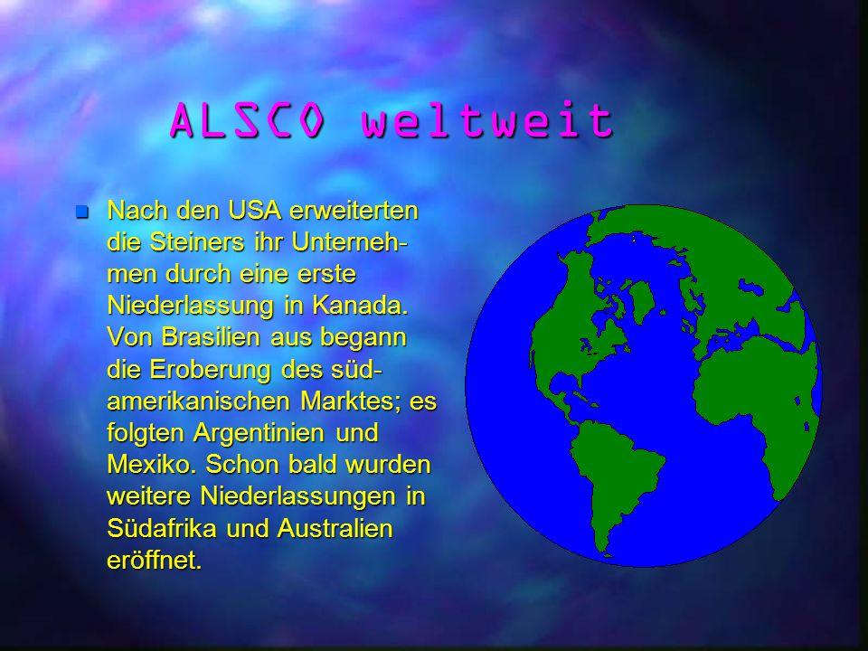 ALSCO weltweit nNnNnNnNach den USA erweiterten die Steiners ihr Unterneh- men durch eine erste Niederlassung in Kanada.