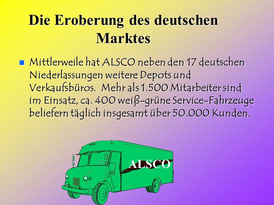 Die Eroberung des deutschen Marktes Mittlerweile hat ALSCO neben den 17 deutschen Niederlassungen weitere Depots und Verkaufsbüros.