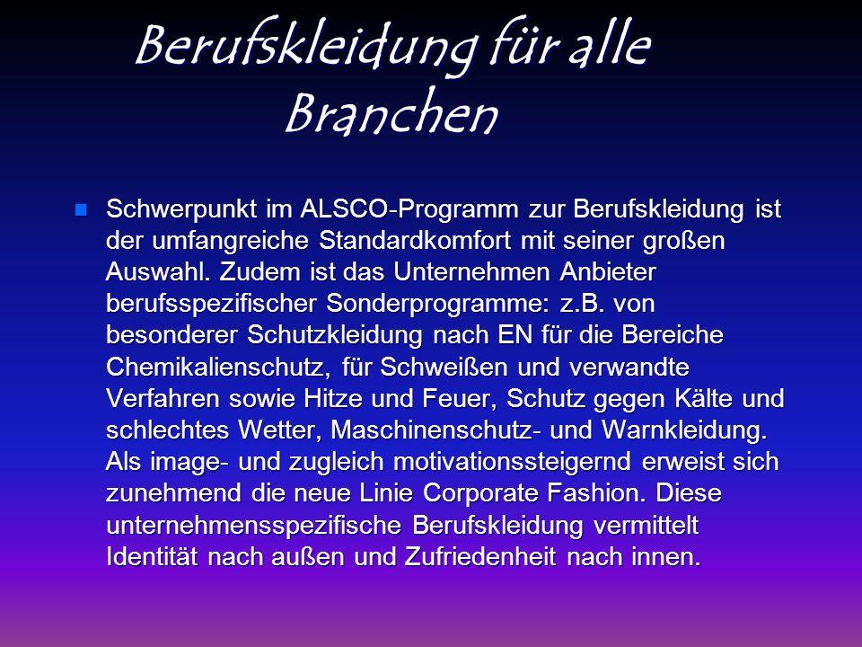 Berufskleidung für alle Branchen Schwerpunkt im ALSCO-Programm zur Berufskleidung ist der umfangreiche Standardkomfort mit seiner großen Auswahl.