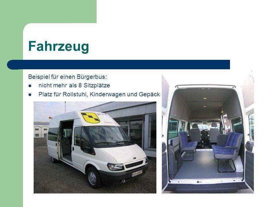 Fahrzeug Beispiel für einen Bürgerbus: nicht mehr als 8 Sitzplätze Platz für Rollstuhl, Kinderwagen und Gepäck