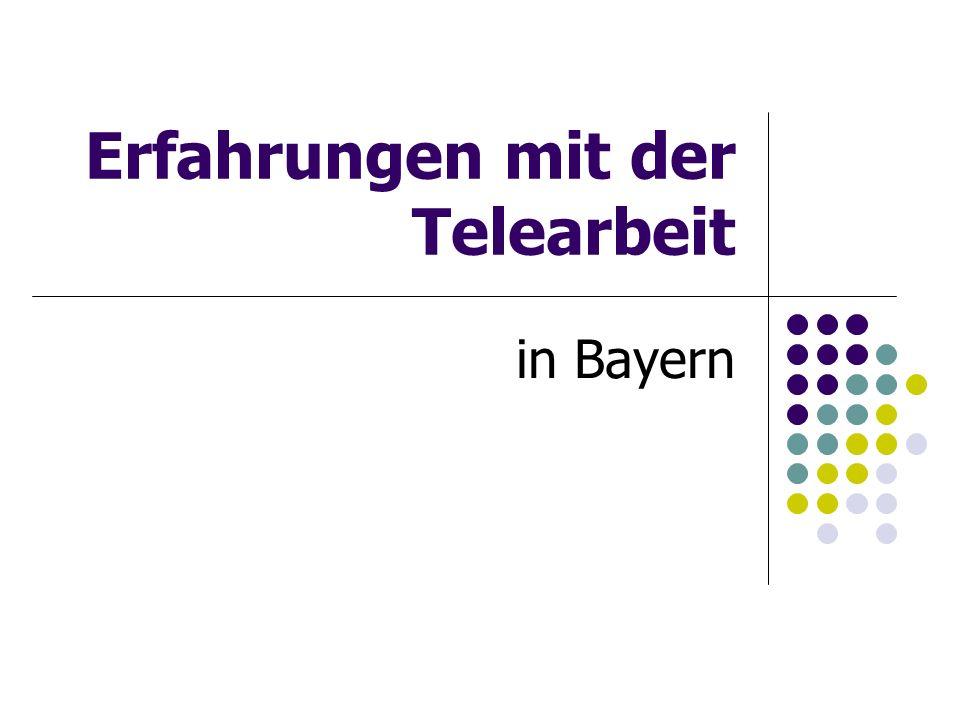 Erfahrungen mit der Telearbeit in Bayern