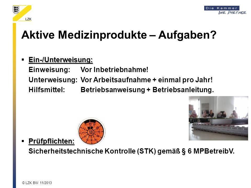 Aktive Medizinprodukte – Aufgaben.Ein-/Unterweisung: Einweisung:Vor Inbetriebnahme.