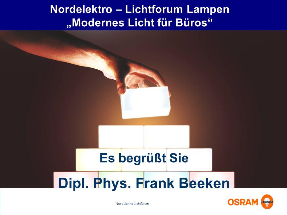 Nordelektro Lichtforum Nordelektro – Lichtforum Lampen Modernes Licht für Büros Es begrüßt Sie Dipl. Phys. Frank Beeken