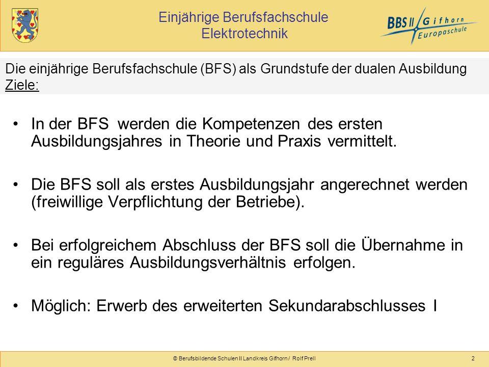 Einjährige Berufsfachschule Elektrotechnik © Berufsbildende Schulen II Landkreis Gifhorn / Rolf Prell2 Die einjährige Berufsfachschule (BFS) als Grund