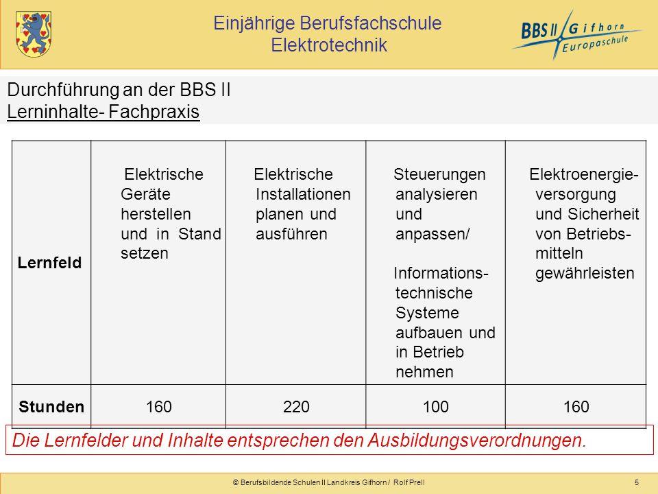 Einjährige Berufsfachschule Elektrotechnik © Berufsbildende Schulen II Landkreis Gifhorn / Rolf Prell5 Lernfeld Elektrische Geräte herstellen und in S