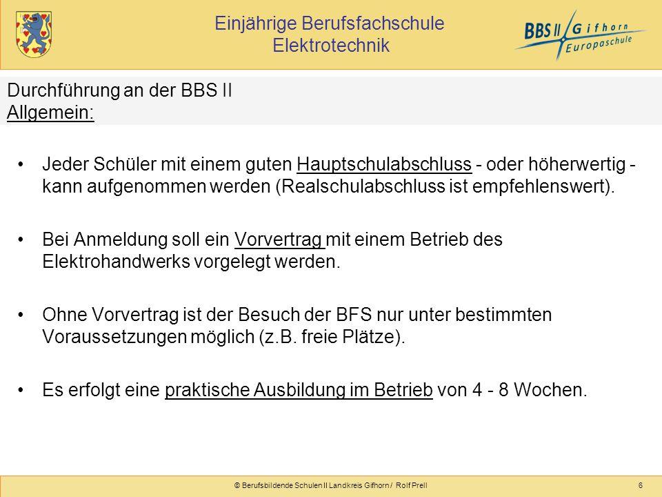 Einjährige Berufsfachschule Elektrotechnik © Berufsbildende Schulen II Landkreis Gifhorn / Rolf Prell7 Geplant:8 Wochen in 2 Blöcken mit je 4 Wochen 1.