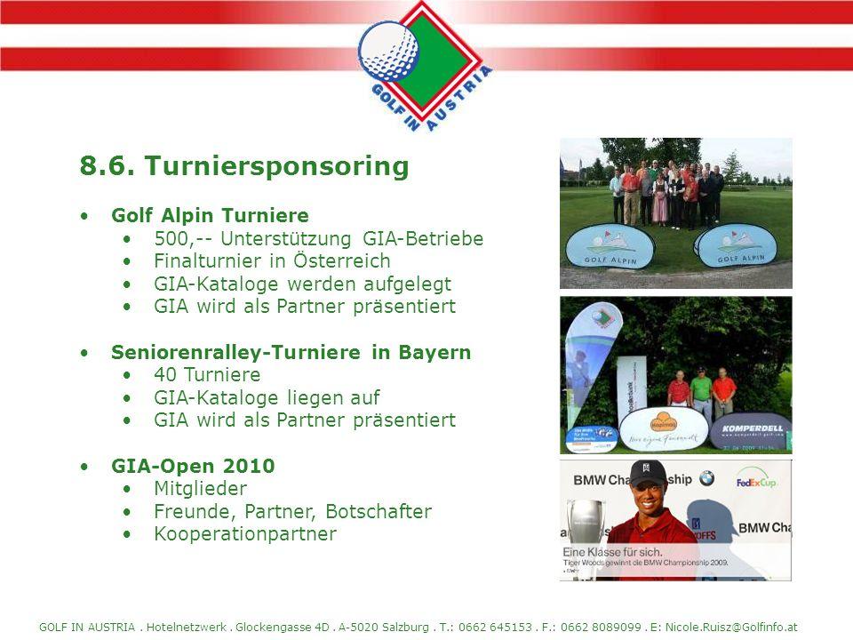 GOLF IN AUSTRIA. Hotelnetzwerk. Glockengasse 4D. A-5020 Salzburg. T.: 0662 645153. F.: 0662 8089099. E: Nicole.Ruisz@Golfinfo.at 8.6. Turniersponsorin