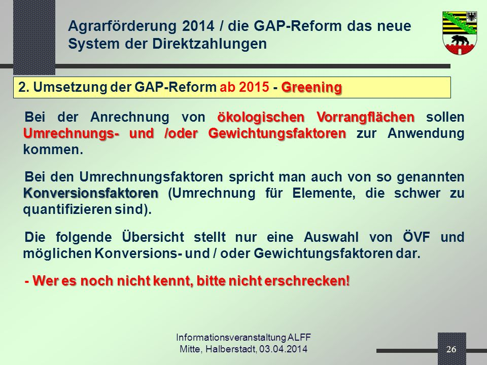 Agrarförderung 2014 / die GAP-Reform das neue System der Direktzahlungen Informationsveranstaltung ALFF Mitte, Halberstadt, 03.04.2014 Greening 2.