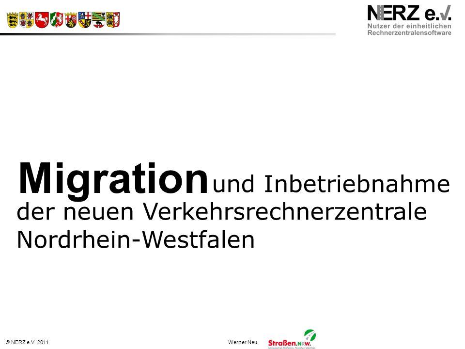 © NERZ e.V. 2011Werner Neu, Migration und Inbetriebnahme der neuen Verkehrsrechnerzentrale Nordrhein-Westfalen