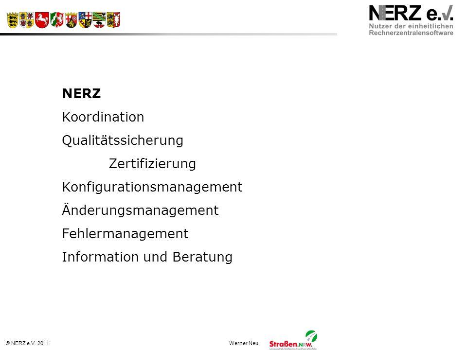 © NERZ e.V. 2011Werner Neu, NERZ Koordination Qualitätssicherung Zertifizierung Konfigurationsmanagement Änderungsmanagement Fehlermanagement Informat