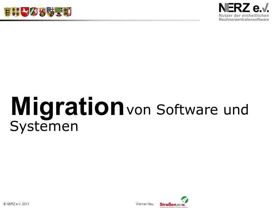© NERZ e.V. 2011Werner Neu, Migration von Software und Systemen