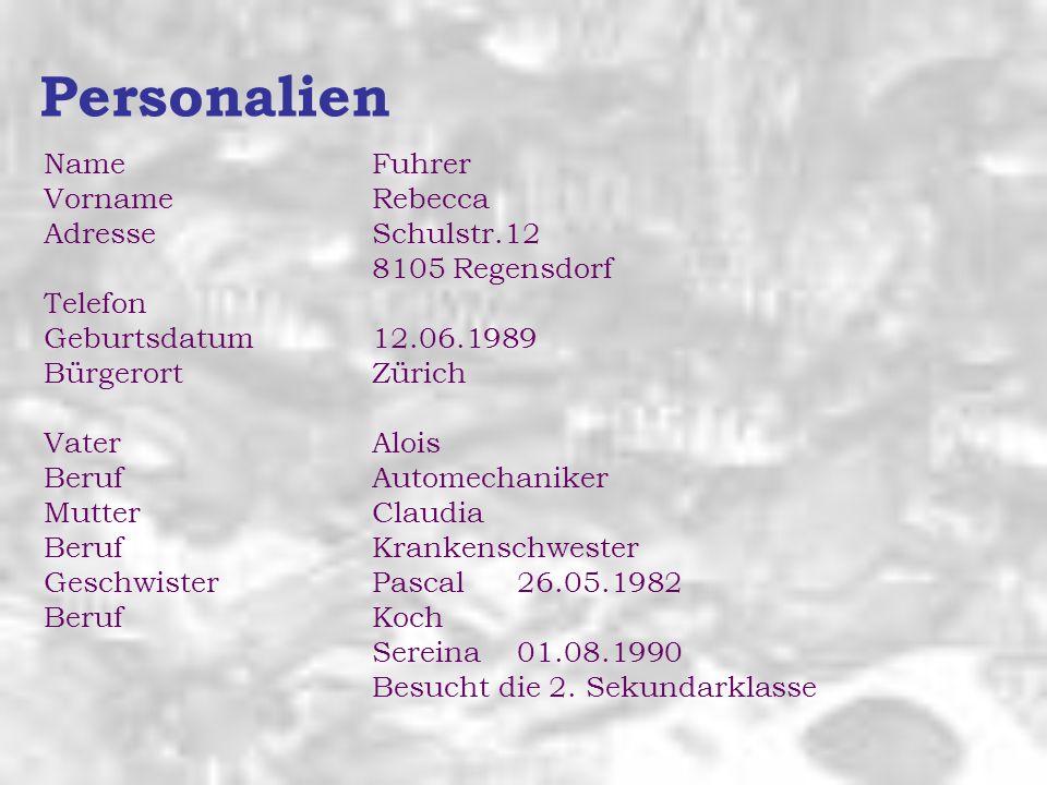 Schulen 1995 – 20016 Jahre Primarschule in Regensdorf 2001 – 20043 Jahre Sekundarschule in Regensdorf Hobbies + Interessen Lesen, Schlittschuh laufen, mit Freunden etwas unternehmen, chatten Sekundarlehrer Franz Jakob Spitalstrasse 56 8105 Regensdorf Referenenzen