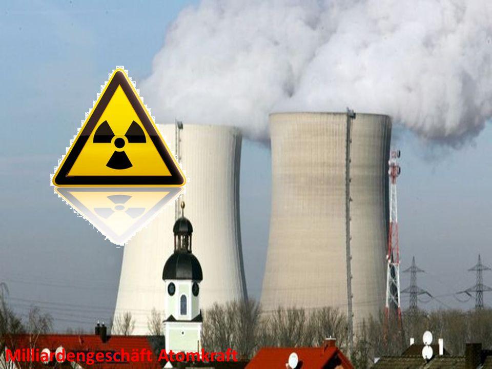 Milliardengeschäft Atomkraft