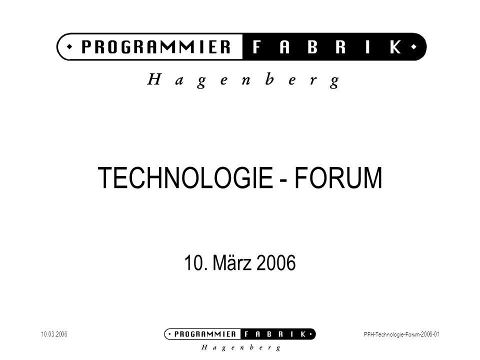 10.03.2006PFH-Technologie-Forum-2006-01 AGENDA PROGRAMMIERFABRIK News (Seyruck) Erfahrungen mit Open Source Tools für die Entwicklung und den Betrieb von J2EE-Anwendungen (Wolfinger) Kegeln (alle)
