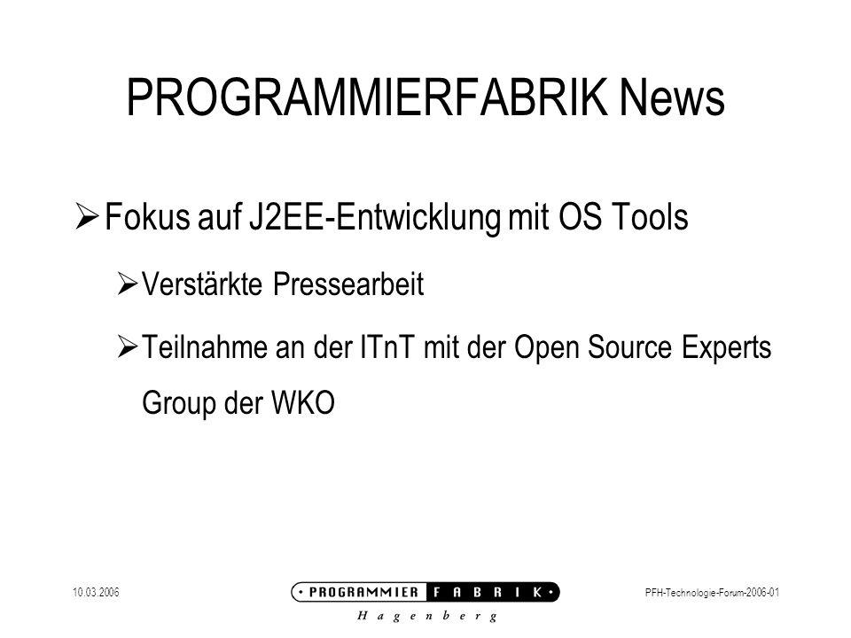 10.03.2006PFH-Technologie-Forum-2006-01 Open Source J2EE Entwicklungsumgebung