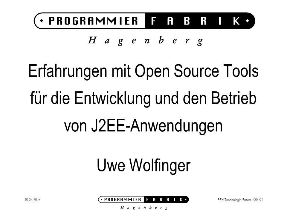 10.03.2006PFH-Technologie-Forum-2006-01 Hibernate OR Mapping Framework Zu jeder Tabelle existiert eine hbm.xml Datei Tabellen können Verknüpft werden HQL bietet Zugriff auf Objekte Transaktionsverwaltung