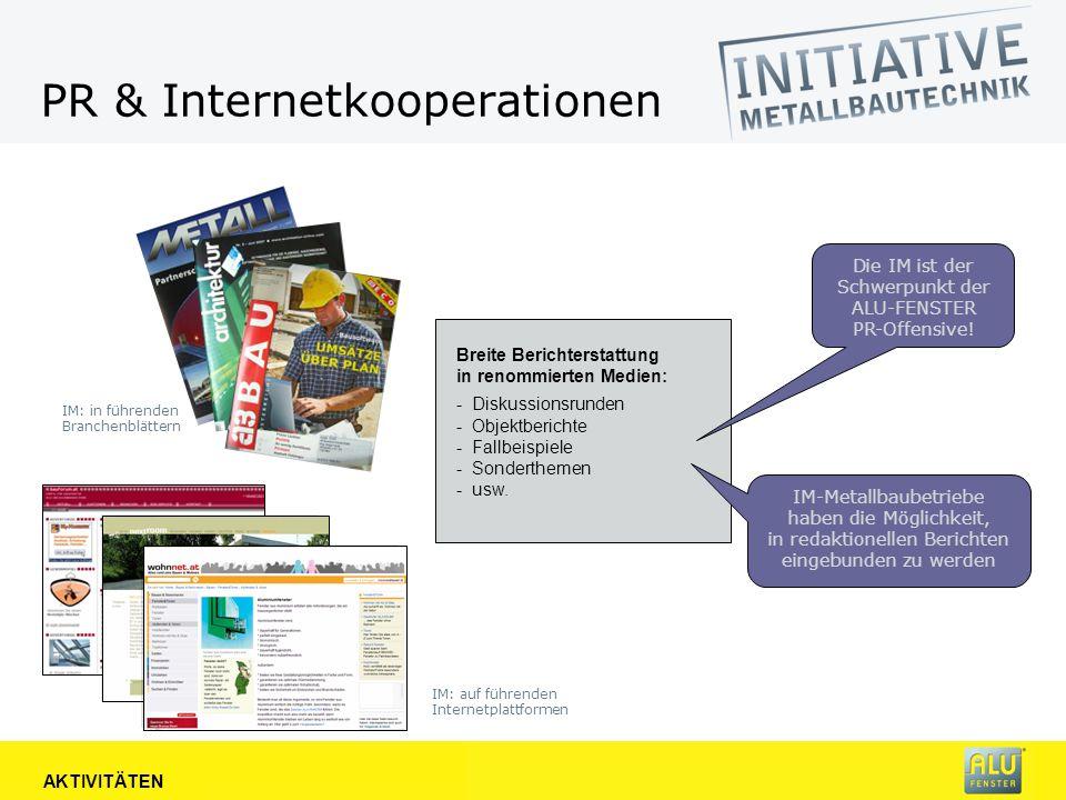 PR & Internetkooperationen IM: in führenden Branchenblättern IM: auf führenden Internetplattformen Breite Berichterstattung in renommierten Medien: - Diskussionsrunden - Objektberichte - Fallbeispiele - Sonderthemen - usw.