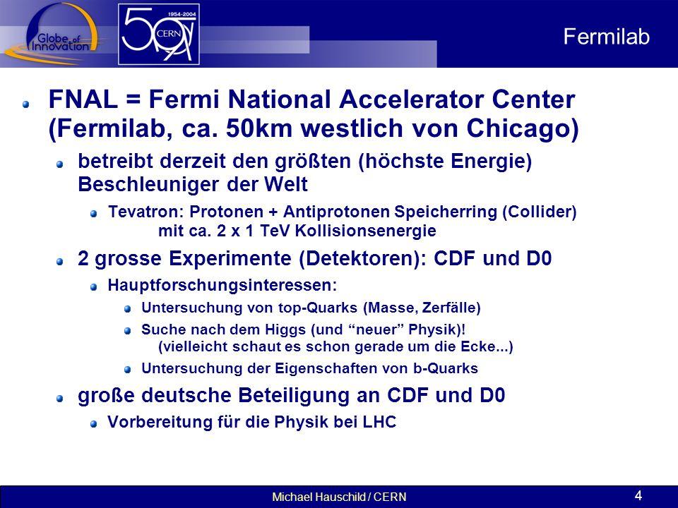 Michael Hauschild / CERN 25 www.teilchenphysik.org Unterrichtsreihen