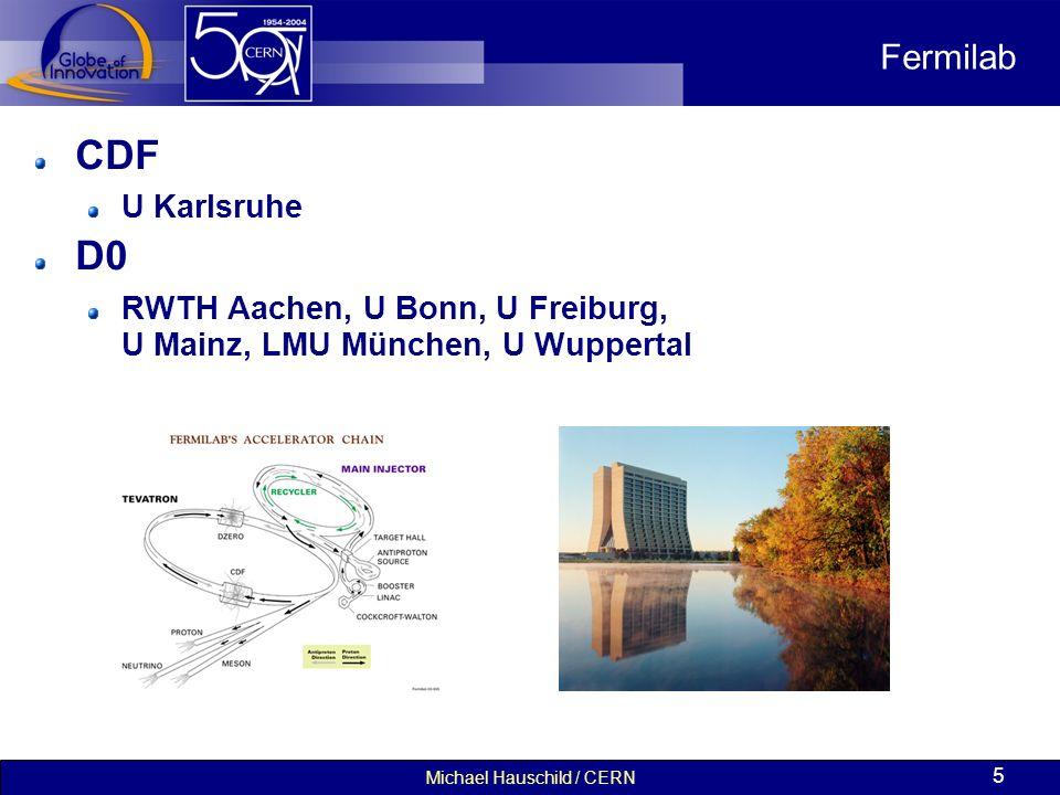 Michael Hauschild / CERN 6 DESY DESY = Deutsches Elektronen SYnchrotron gegründet 1959 2 Standorte: Hamburg und Zeuthen bei Berlin DAS nationale deutsche Zentrum für Teilchenphysik betrieb bis vor kurzem einen Elektron – Proton Speicherring (HERA) Abschaltung Ende Juni 2007 (nach 15 Jahren Betrieb)