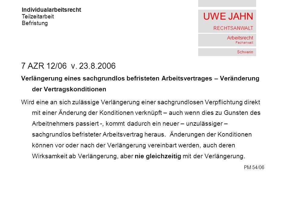 UWE JAHN RECHTSANWALT Arbeitsrecht Fachanwalt Schwerin 7 AZR 12/06 v.