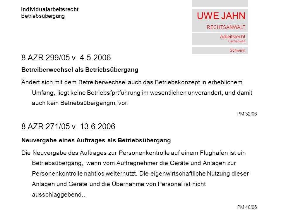 UWE JAHN RECHTSANWALT Arbeitsrecht Fachanwalt Schwerin 8 AZR 299/05 v.