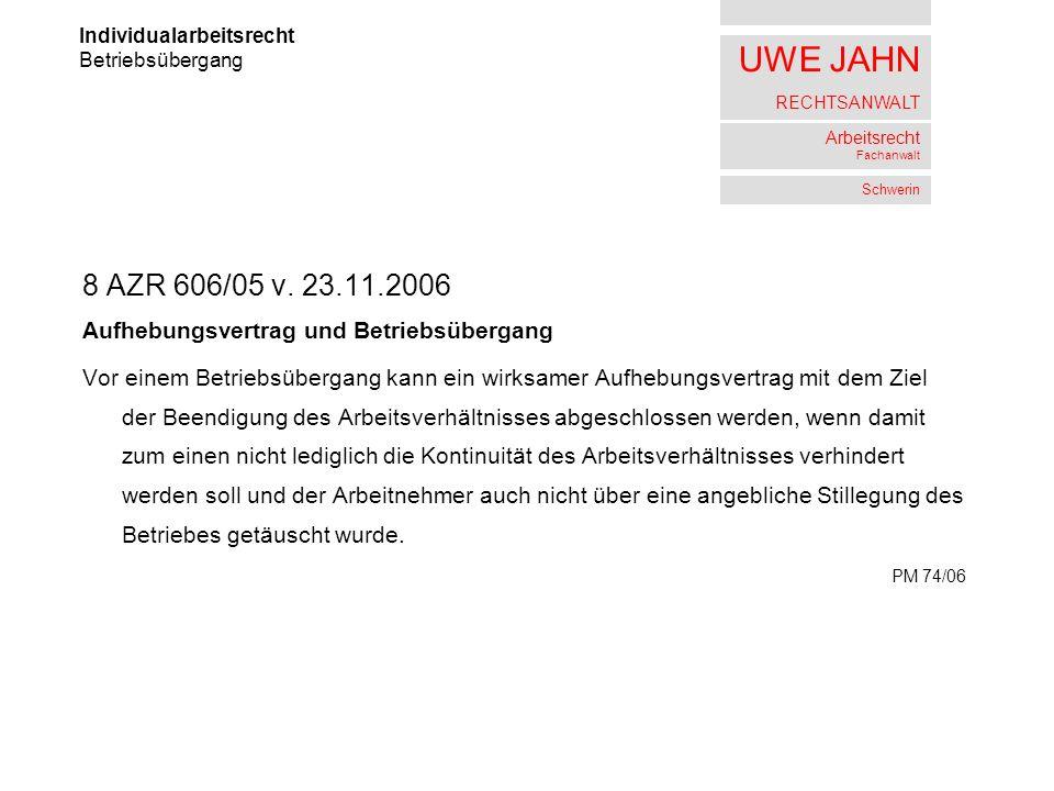 UWE JAHN RECHTSANWALT Arbeitsrecht Fachanwalt Schwerin 8 AZR 606/05 v.