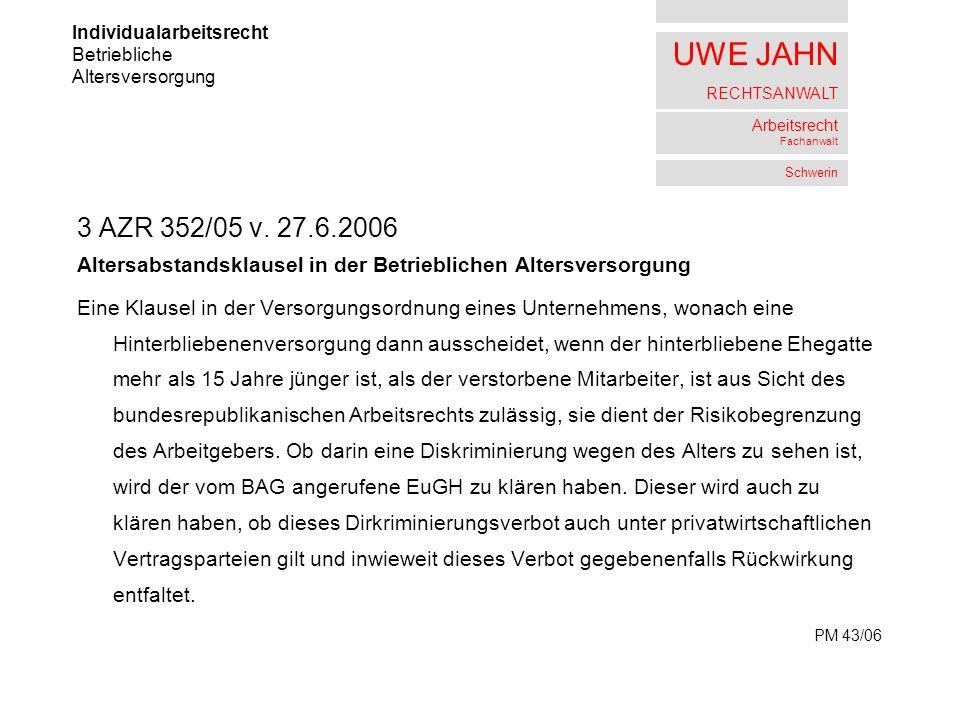 UWE JAHN RECHTSANWALT Arbeitsrecht Fachanwalt Schwerin 3 AZR 352/05 v.