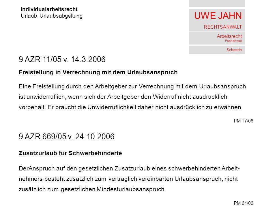 UWE JAHN RECHTSANWALT Arbeitsrecht Fachanwalt Schwerin Individualarbeitsrecht Urlaub, Urlaubsabgeltung 9 AZR 11/05 v.